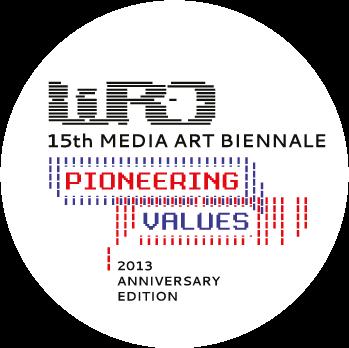 WRO 2013 Pioneering Values. 15 Media Art Biennale